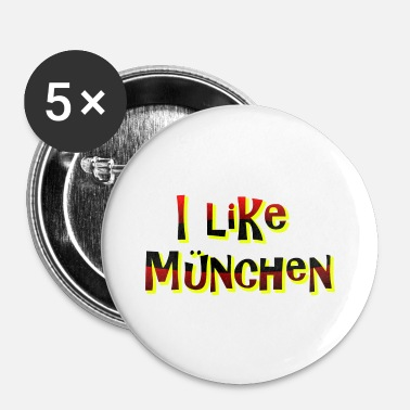 Munich Munich, j'aime Munich, Munich T-shirt - Badge petit 25 mm