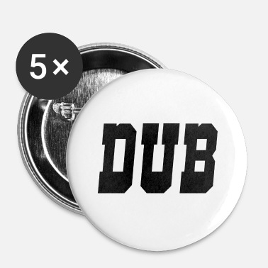 Dub dub - Buttons klein 25 mm (5-pack)