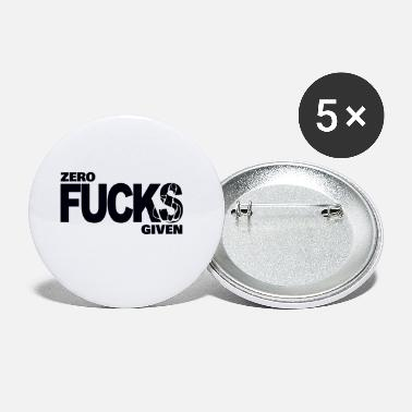 No Fucks Given Zero fucks given - Small Buttons