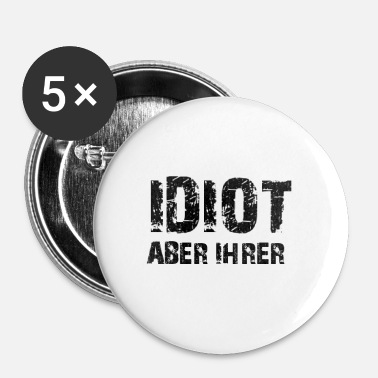 Idiot Idiot men hende - Buttons/Badges lille, 25 mm