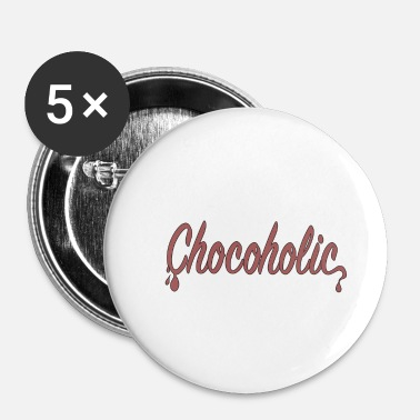 Chocolate Chocoholic / chocolate, chocolate, regalo, chocolate - Chapa pequeña 25 mm
