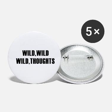 Wild Wild Wild Wild Thoughts - Small Buttons