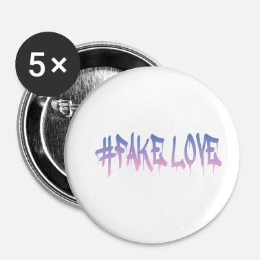 Fake #FAKE LOVE - Badge petit 25 mm