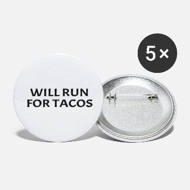 Best Will Run For Tacos Funny Running Quote Runner - Small Buttons