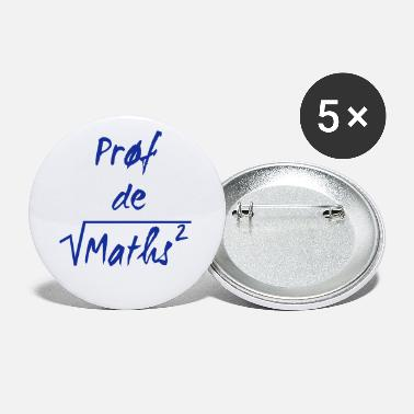 Prof de maths - Petits badges