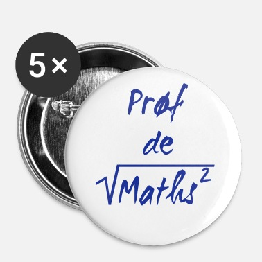 Prof De Maths Prof de maths - Badge petit 25 mm