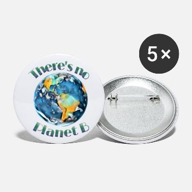 There's no planet B - Small Buttons