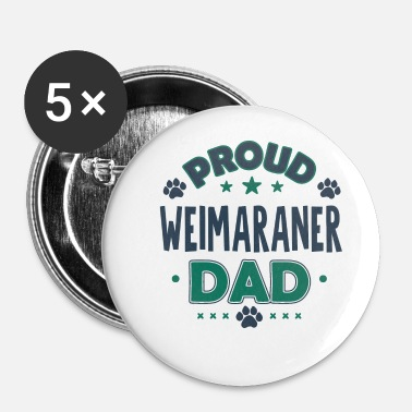 Meme Proud Weimaraner Dad dog puppy sayings gift - Buttons small 25 mm