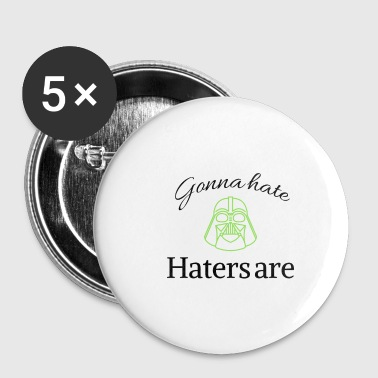 Gonna hate haters are - Buttons small 25 mm
