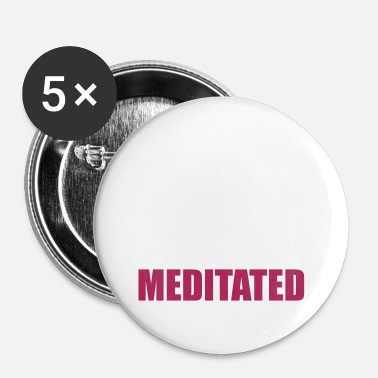 Training Yoga Training - Namaste - Méditez - Badge petit 25 mm