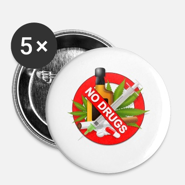 Drugs No drugs Drug ban Fight against drugs - Buttons small 25 mm
