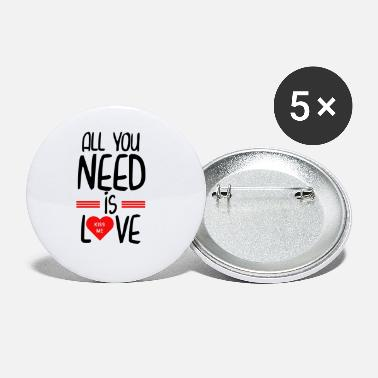 All You Need Is Love All you need is love - Small Buttons
