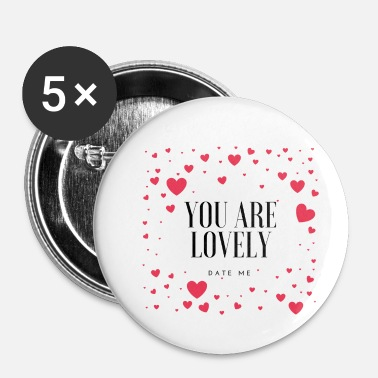 Date VOUS ÊTES LOVELY - DATE ME - Badge petit 25 mm