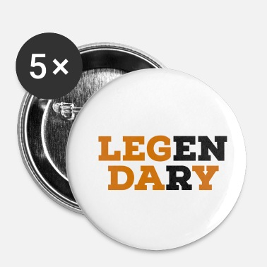 Legendariske legendariske - Buttons/Badges lille, 25 mm