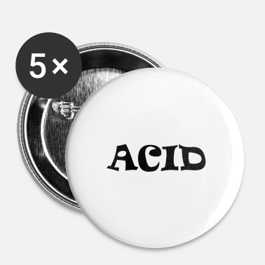 Acide ACIDE - Badge petit 25 mm