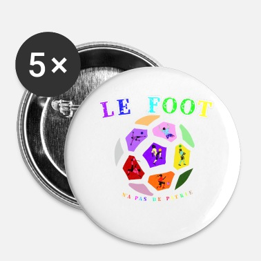 Ballon De Foot BALLON de FOOT N'A PAS DE PATRIE - Badge petit 25 mm