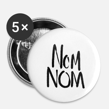 Nom Nom nom - Badge petit 25 mm