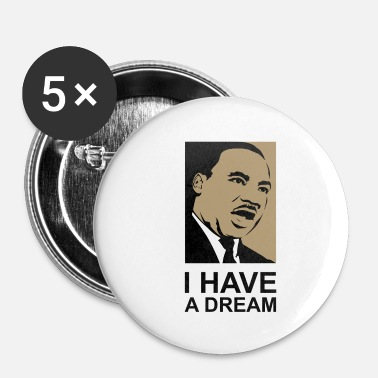 Martin Luther King J'ai un rêve Martin Luther King dictons - Badge petit 25 mm