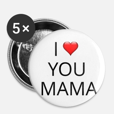 I Love Mama I LOVE YOU MOM - Buttons klein 25 mm