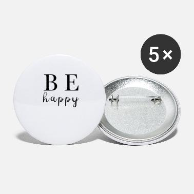 Happy Be Happy Merry Glad Happy Happiness - Small Buttons