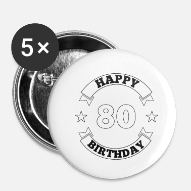 Happy Birthday 80ste verjaardag Happy Birthday - Buttons klein 25 mm