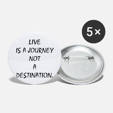 Journey life is a journey life is a journey - Small Buttons