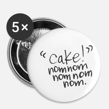 Nom Cake Nom Nom Nom - Badge petit 25 mm