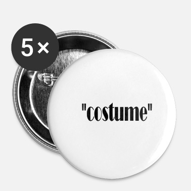 Costume Costume ou costume - Badge petit 25 mm