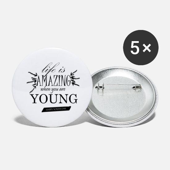 Gift Idea Buttons - lIFE IS AMAZING WHEN YOU ARE yOUNG - Small Buttons white