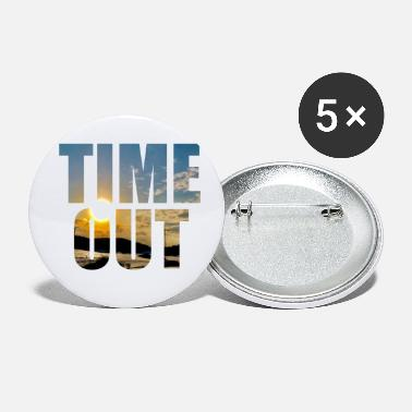 Time Out Time out time out - Small Buttons