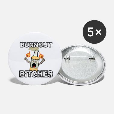 Burnout Burnout Bitches - Petits badges