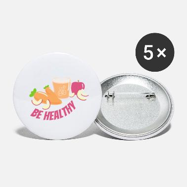 Healthy Be healthy Nurture healthy health food - Small Buttons