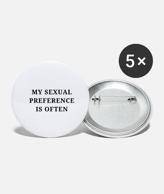 Pansexual Buttons - My sexual preference is often - Small Buttons white