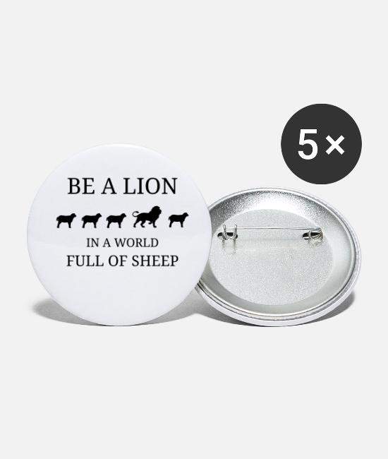 Be Different Buttons - BE A LION IN A WORLD OF SHEEP - Small Buttons white