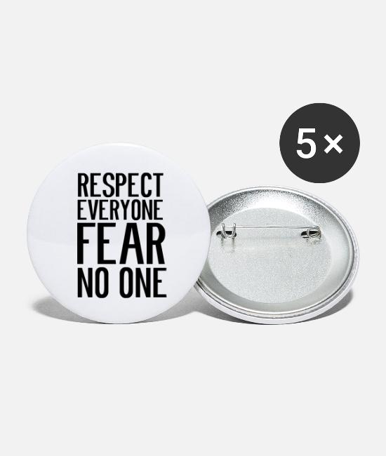 Inspiration Buttons - Respect everyone, do not fear anyone - Small Buttons white