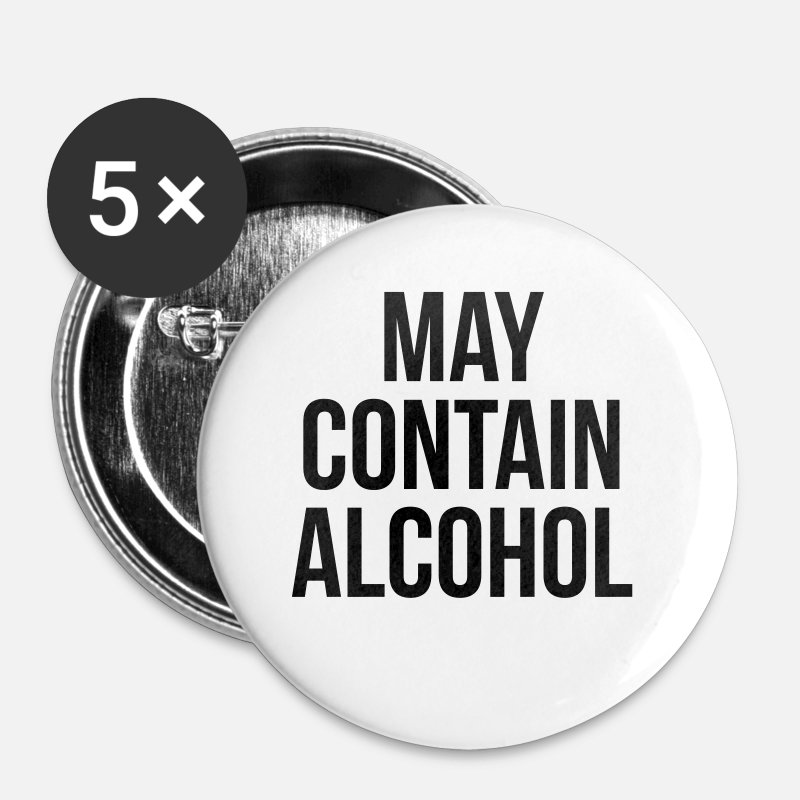 Funny Buttons - May Contain Alcohol Funny Quote - Small Buttons white