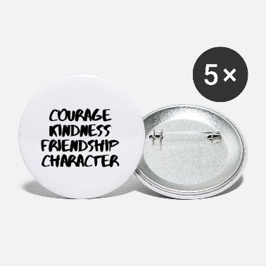COURAGE KINDNESS FRIENDSHIP CHARACTER POISON - Small Buttons