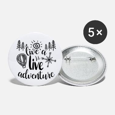 Live Live a live adventure - Small Buttons