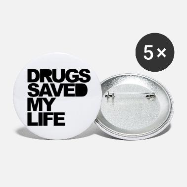 Drug Jokes Drugs Saved - Small Buttons