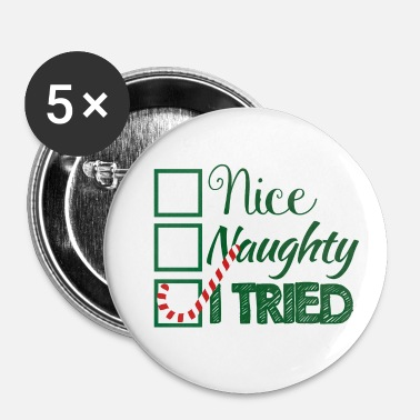 Insolent Noël: Nice, insolent, I Tried - Badge petit 25 mm