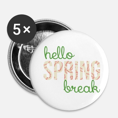 Spring Break Spring Break / Spring Break: Hei Spring Break - Rintamerkit pienet 25 mm