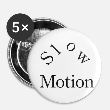 Motion slow motion - Buttons/Badges lille, 25 mm