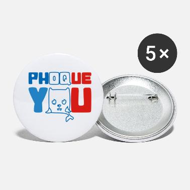 Français France bleu blanc rouge Humour Fuck Phoque You - Petits badges
