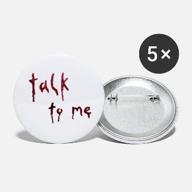 talk to me (bloody letters) - Buttons klein