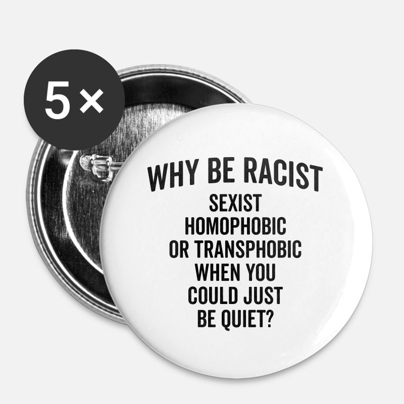 Homo Buttons - Why Be Racist Quote - Buttons klein wit