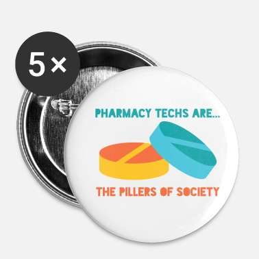 Pharmacie Pharmacie / Pharmacien: Pharmacie Techs sont ... La - Badge petit 25 mm