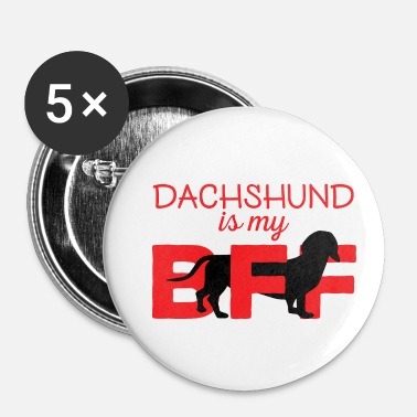 Dachshund Dachshund / Dachshund: Dachshund is my BFF - Buttons small 25 mm
