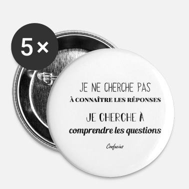 Citations Citation de Confucius - Badge petit 25 mm