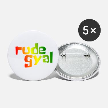 Rude Girl Rude Gyal - Small Buttons