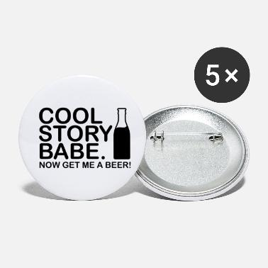 Babe cool_story_bebe_get_me_a_beer_f1_ - Small Buttons